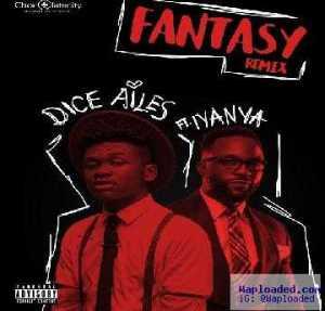 Dice Ailes - Fantasy (Remix) ft. Iyanya